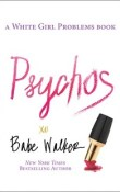 AudioBook Review Psychos: A White Girl Problems Book by Babe Walker