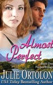 AudioBook Review Almost Perfect: Perfect Trilogy #1 by Julie Ortolon