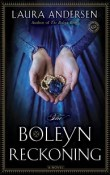 The Boleyn Reckoning: A Novel by Laura Andersen