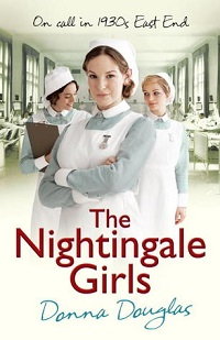 The Nightingale Girls: Nightingale Nurses #1 by Donna Douglas