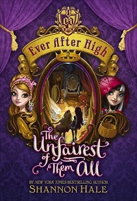 AudioBook Review: The Unfairest of Them All: Ever After High #2 by Shannon Hale
