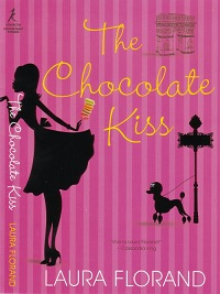 The Chocolate Kiss: Amour et Chocolat #2 by Laura Florand with Giveaway