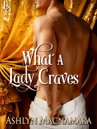 What a Lady Craves: The Eton Boys Trilogy #1 by Ashlyn Macnamara