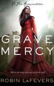 Grave Mercy: His Fair Assassin #1 by Robin LaFevers