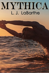 Mythica by L.J. LaBarthe with Excerpt and Giveaway