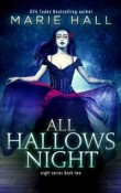 All Hallows Night: Night #2 by Marie Hall
