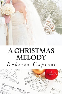 A Christmas Melody: Melody # 2 by Roberta Capizzi with Giveaway