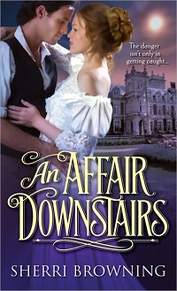 An Affair Downstairs: Thornbrook Park # 2 by Sherri Browning with Excerpt and Giveaway