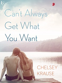 Can't Always Get What You Want by Chelsey Krause with Excerpt and Giveaway