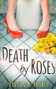 Death by Roses by Vivian Probst with Interview and Giveaway