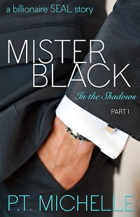 Mister Black: In the Shadows #1 by P.T. Michelle