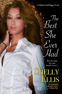 The Best She Ever Had, A Gibbons Gold Digger Novel by Shelly Ellis with Excerpt and Giveaway