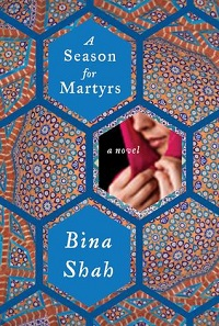 A Season for Martyrs by Bina Shah