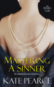 Mastering a Sinner: The Sinners Club #3 by Kate Pearce