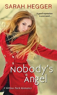 Nobody's Angel Willow Park Romance # 1 by Sarah Hegger with Excerpt and Giveaway