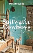 Saltwater Cowboys by Dayle Furlong
