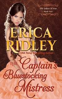 The Captain's Bluestocking Mistress: The Dukes of War #2 by Erica Ridley with Excerpt