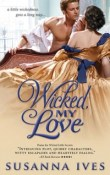 Wicked, My Love: Wicked Little Secrets #2 by Susanna Ives