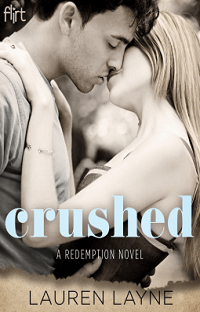 Crushed: Redemption #2 by Lauren Layne with Excerpt and Giveaway