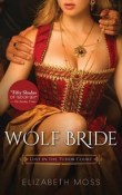 Wolf Bride: Lust in the Tudor Court #1 by Elizabeth Moss with Courtly Hero Quiz
