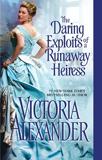 The Daring Exploits of a Runaway Heiress: Millworth Manor #5 by Victoria Alexander with Excerpt and Giveaway