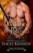 Witches Be Burned: Magic & Mayhem #2 by Stacey Kennedy