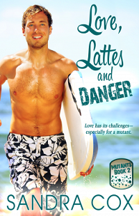 Love, Lattes and Danger: Mutants #2 by Sandra Cox