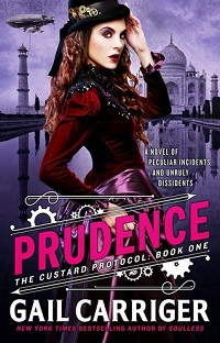 Prudence: The Custard Protocol #1 by Gail Carriger