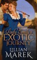 Lady Emily's Exotic Journey by Lillian Marek