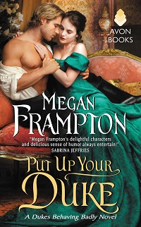 Put Up Your Duke: Dukes Behaving Badly #2 by Megan Frampton