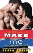 Make Me: Broke and Beautiful #3 by Tessa Bailey with Excerpt and Giveaway