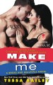 Make Me byTessa Bailey