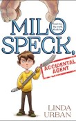 Milo Speck, Accidental Agent by Linda Urban