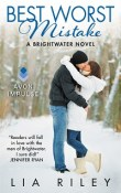 Best Worst Mistake: Brightwater #3 by Lia Riley with Excerpt and Giveaway