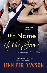 The Name of the Game: Something New #3 by Jennifer Dawson with Excerpt and Giveaway