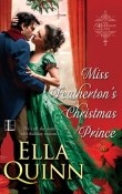 Miss Featherton's Christmas Prince: The Marriage Game #8 by Ella Quinn