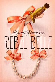 AudioBook Review ~ Rebel Belle: Rebel Belle #1 by Rachel Hawkins