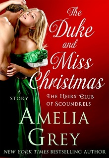 The Duke and Miss Christmas: The Heirs' Club of Scoundrels Trilogy #2.5 by Amelia Grey