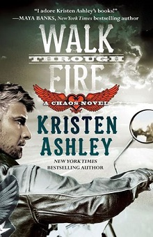 Walk Through Fire: Chaos #4 by Kristen Ashley ~AudioBook Review