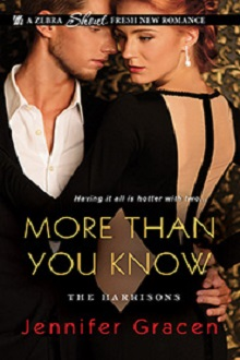 More Than You Know: The Harrisons #1 by Jennifer Gracen with Excerpt and Giveaway