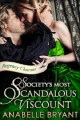 Society's Most Scandalous Viscount by Anabelle Bryant