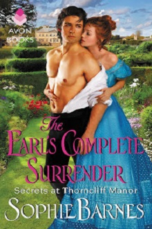 The Earl's Complete Surrender: Secrets at Thorncliff Manor #2 by Sophie Barnes with Excerpt and Giveaway