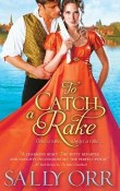 To Catch a Rake: The Rake's Handbook #3 by Sally Orr