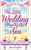 Cupcakes and Confetti: The Little Wedding Shop by the Sea #1 by Jane Linfoot