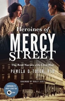 HEROINES OF MERCY STREET by Pamela D. Toler