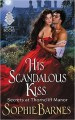 HIS SCANDALOUS KISS by Sophie Barnes