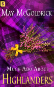 Much Ado About Highlanders: The Scottish Relic Trilogy #1 by May McGoldrick