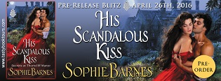 His Scandalous Kiss: Secrets at Thorncliff Manor #3 by Sophie Barnes with Giveaway