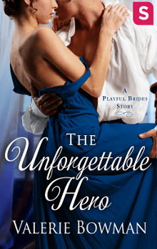 The Unforgettable Hero: Playful Brides #4.5 by Valerie Bowman