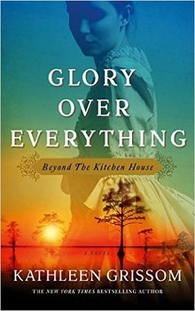 Glory over Everything: Beyond The Kitchen House by Kathleen Grissom ~ AudioBook Review